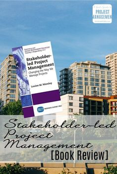 I learned something from this book, and I'm sure you will too. It's a comprehensive guide to making your stakeholder relationships work well. Lead Management, Management Books, Time Management Tips, Project Management, Stakeholder Management, Engagement Tips, Project Success, Led Projects, Girl Guides
