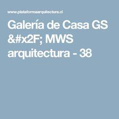 Galería de Casa GS / MWS arquitectura - 38