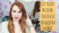 Get Ready with Me: Um dia de Vendedora da MAC