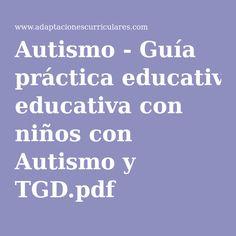 Autismo - Guía práctica educativa con niños con Autismo y TGD.pdf
