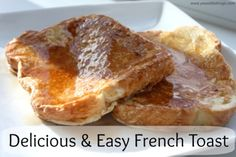 Delicious & Easy French Toast