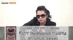 VAMPS/LIVE DVD&Blu-ray『MTV Unplugged: VAMPS』メッセージ