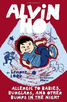 Alvin Ho: Allergic to Babies, Burglars, and Other Bumps in the Night by Lenore Look