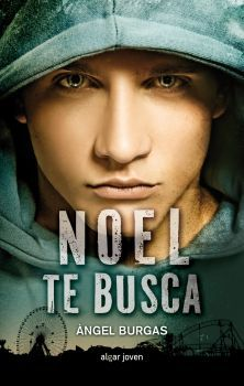 Burgas, Àngel. Noel te busca.  Barcelona : Algar, 2014 Editorial, Romance Books, New Books, My Life, Tips, Book Covers, Google, Products, Books To Read