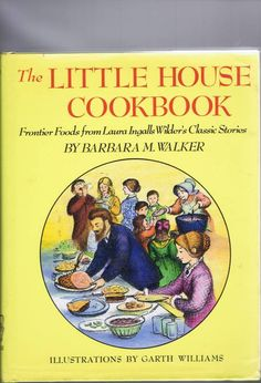 Vintage Little House Cookbook Recipes from Laura Ingalls Wilder 1979.