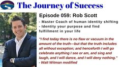 Join Rob Scott as he discusses finding #happiness and #success in adversity. Listen--> http://thejourneyofsuccess.com/podcast/rob-scott/