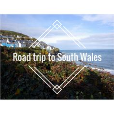 road-trip-to-south-wales
