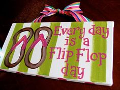 Every day is a flip flop day. Cute