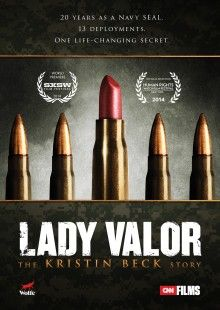 In Lady Valor: The Kristin Beck Story, former U.S. Navy SEAL Christopher Beck embarks on a new mission as Kristin Beck.