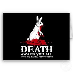 did I mention I'm a python fan? Bunny Art, Monty Python, Bunny Rabbit, Cute Animals, Death, Humor, My Love, Words, Funny