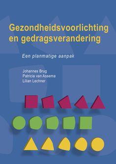Gezondheidsvoorlichting en gedragsverandering : een planmatige aanpak - Johannes Brug, Patricia van Assema, Lilian Lechner - plaatsnr. 601.6/003 #Gezondheidsvoorlichting