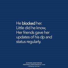 He blocked me once.if he'd do it longer than the evening it would be his last night on Earth Story Quotes, Mood Quotes, Life Quotes, Sad Love Quotes, Heart Quotes, Teen Quotes, Tiny Stories, Short Stories, Heartbroken Quotes