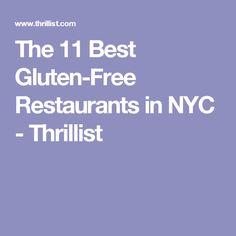 The 11 Best Gluten-Free Restaurants in NYC - Thrillist