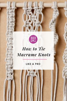 Follow our easy step-by-step guide to tying four must-know macramé knots. Learn how to tie a lark's head, a square knot, an alternating square knot, and a spiral knot with our handy guide. #macrameknots #macramé #homedecor