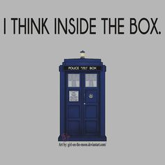 Indeed. I have a large box to think in though, it's bigger on the inside ;)