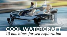 Top 10 Unusual Boats and Recreational Watercraft for Sea Exploration