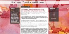 WOW! Missionary work has sure changed since I served!   From 'Book of Mormon' musical to Mormon convert: Screenshot of Morong's blog, Liza: Happy, Theatrical, and Mormon. On her blog, Morong shares her conversion story and other spiritual experiences.