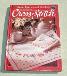 Cross Stitch Pattern Book / The Pleasures of Cross stitch / Better Homes and Gardens