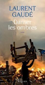 Danser les combres / Laurent Gaudé.La terre tremble à Haïti et redistribue les cartes de toute existence. Plume tendre er fervente .Bernadette