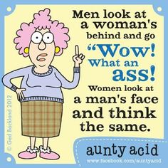 Aunty Acid on Men Stupid Men Quotes and Sayings Really Funny Joke, Haha Funny, Funny Jokes, Funny Stuff, Funny Sayings, Hilarious Quotes, Humorous Quotes, Funny Shit, Funny Minion