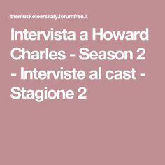 Intervista a Howard Charles - Season 2 - Interviste al cast - Stagione 2