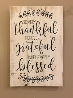 So very thankful forever grateful unbelievably blessed sign, wood sign, pallet sign, grateful sign, blessed sign, thankful sign by Rusticpalletshop1 on Etsy