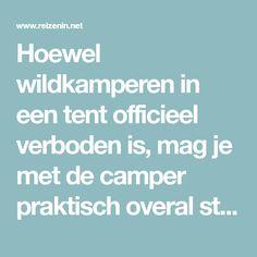 Hoewel wildkamperen in een tent officieel verboden is, mag je met de camper praktisch overal staan. Reizenin.net: Start jouw Portugal reisvirus! Net, Camper, Portugal, Caravan, Travel Trailers, Motorhome, Campers, Camper Shells, Single Wide