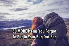 50 MORE Items You Forgot To Put In Your Bug Out Bag