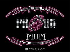 Proud Football Mom 2 color iron on rhinestone by GetTshirty