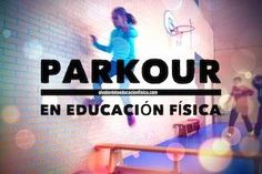 parkour en educación física Parkour For Beginners, Crossfit Kids, Physical Education, Physics, Health Fitness, Exercise, Gym, Videos, Tips