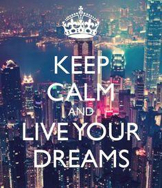Keep Calm and live your dream Frases Keep Calm, Keep Calm Quotes, Keep Calm Wallpaper, Keep Calm Pictures, Keep Calm Signs, Jolie Phrase, Keep Calm Posters, Just Dream, Dream Big
