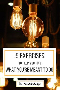Five exercises to help you find what you're meant to do.  Perfect article for finding your dream job or life's purpose.