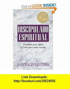 Discipulado espiritual Spiritual Discipleship (Spanish Edition) (9780825416149) J. Oswald Sanders , ISBN-10: 0825416140  , ISBN-13: 978-0825416149 ,  , tutorials , pdf , ebook , torrent , downloads , rapidshare , filesonic , hotfile , megaupload , fileserve