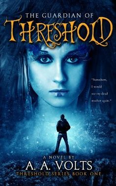 The Guardian of Threshold (A Young Adult Paranormal Fantasy) (Urban Fantasy) (Contemporary Fantasy) (Threshold Series) by A.A. Volts, http://www.amazon.com/dp/B00AKXVEBQ/ref=cm_sw_r_pi_dp_hlw2qb1X5RB40