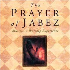 The Prayer of Jabez: Music, A Worship Experience « Holiday Adds LOVE THIS!!!
