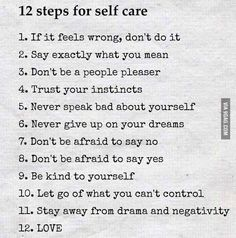 12 Steps For Self Care happy life happiness positive emotions lifestyle mental health confidence self improvement self care self help emotional health mantras Relation D Aide, Affirmations, Image Citation, Trust Your Instincts, This Is Your Life, Care Quotes, React Quotes, Smile Quotes, Happy Quotes