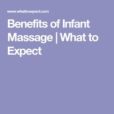 Benefits of Infant Massage | What to Expect