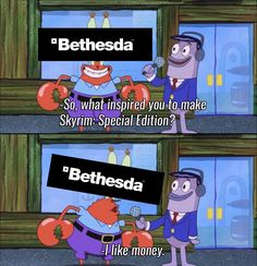 Skyrim, Video Game Meme: Money makes the world go round...but really I think we are done with Skyrim for a bit, I think they have milked that cash cow dry #gamerproblems #gamermeme #gaming #skyrim