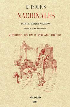 Día del Libro 2015: 20 clásicos recomendados. Episodios Nacionales de B. Pérez Galdós (1872 - 1912)