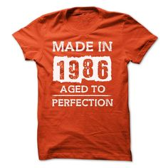 MADE IN 1986 - AGED TO PERFECTION!!!