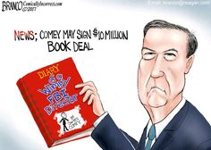 News reports say it's possible James Comey could sign 10 million dollar book deal. What should they title it? Political Cartoon by A.F. Branco ©2017.