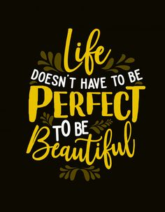 Quote motivational typography lettering: life doesn't have to be perfect to be beautiful Premium Vector Calligraphy Quotes Doodles, Quotes Arabic, Doodle Quotes, Hand Lettering Quotes, Typography Quotes, Typography Wallpaper, Retro Typography, Swag Quotes, True Quotes
