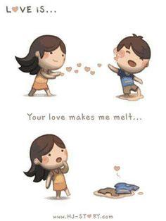 your love makes me melt