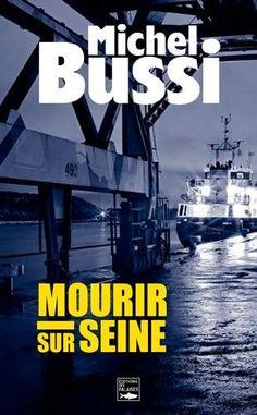 Mourir Sur Seine de Michel Bussi http://www.amazon.fr/dp/2848112328/ref=cm_sw_r_pi_dp_fU.Gvb0FJH08N