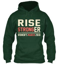 Women March 2018 Rise Stronger Hoodie Forest Green Sweatshirt Front