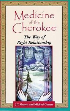 Medicine of the Cherokee: The Way of Right Relationship (Folk Wisdom Series) - Go Shop Books Cherokee History, Native American Cherokee, Native American Wisdom, Native American History, American Indians, Cherokee Indian Art, Cherokee Indian Tattoos, Native American Mythology, Native American Prayers