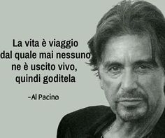 Al Pacino sulla vita🎁 Hobbies For Men, Cheap Hobbies, Italian Quotes, Inspirational Phrases, Al Pacino, Life Inspiration, True Words, My Images, Love Of My Life