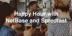 Happy Hour with NetBase and Spredfast | Sunday, March 13, 2016 | 6-9pm | The Bonneville: 202 W. Cesar Chavez St., Austin, TX 78701 | Free with RSVP: https://www.eventbrite.com/e/sxsw-netbase-spredfast-happy-hour-tickets-22423006817