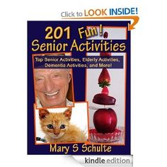 201 Fun Senior Activiites - Top Senior Activities, Elderly Activities, Dementia Activities, and More! (Fun! for Seniors)