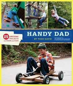 Handy Dad : 25 Awesome Projects for Dads and Kids (Paperback) (Todd Davis) - Parenting and fun - dads and teenagers - family fun games - diy prokects